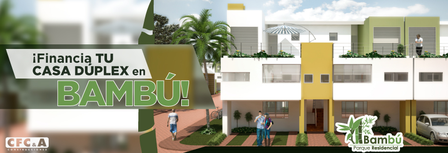 ¡Financia tu casa dúplex en Bambú!