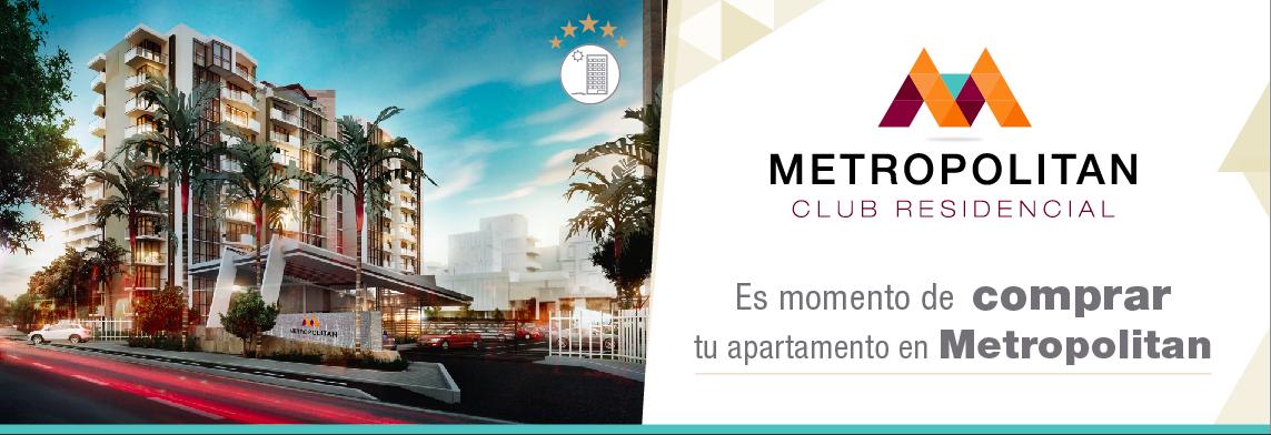 Es momento de comprar tu apartamento en Metropolitan.